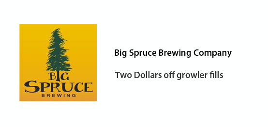 Big Spruce Brewing Company - Two dollars off growler fills