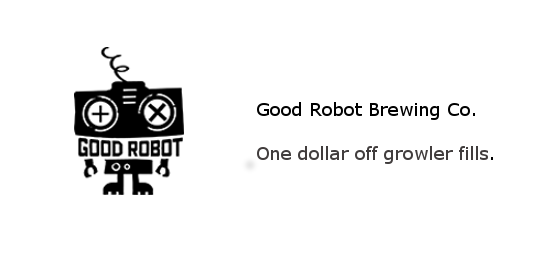 Good Robot Brewing Co. - One dollar off growler fills.