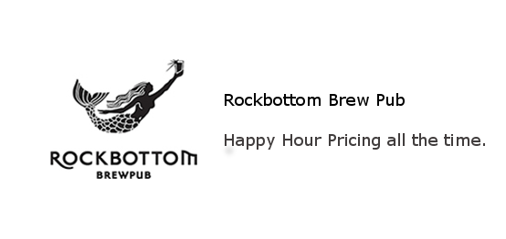 Rockbottom Brew Pub - Happy Hour pricing ALL THE TIME!